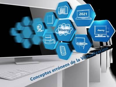 Conceptos erróneos de la Virtualización Rberny 2021 - Rberny