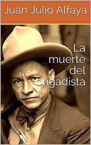 La Muerte Del Brigadista, Juan Julio Alfaya