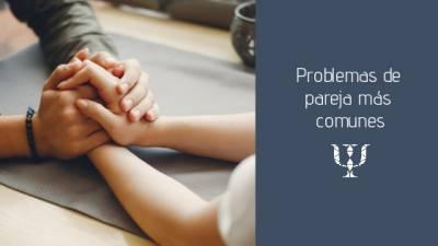 Problemas de pareja más comunes • Servicios de Psicología