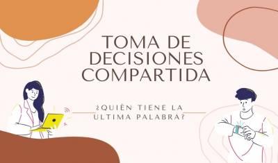 Toma de decisiones compartida – Empoderar a los pacientes