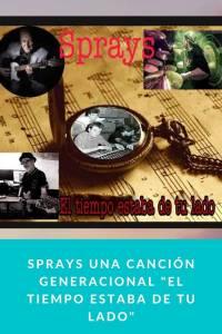 SPRAYS una canción generacional 'El Tiempo estaba de tu Lado' - Munduky