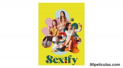 Sexify Serie De Netflix - Serie Para Chicas