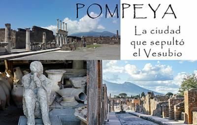 Pompeya, la ciudad que sepultó el Vesubio