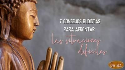 7 consejos budistas para afrontar las situaciones difíciles - Una Vida Feliz