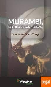 Reseña: MIURAMBI, El libro de los huesos de Boubacar Boris Diop