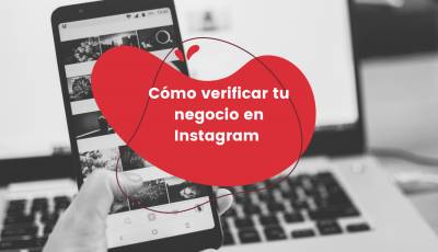 Cómo verificar tu negocio en Instagram