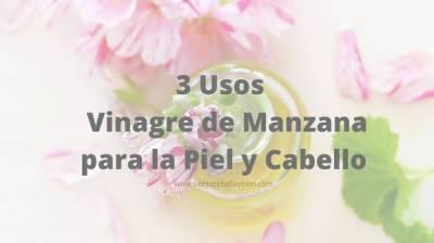 3 Usos del Vinagre de Manzana para la Piel y Cabello