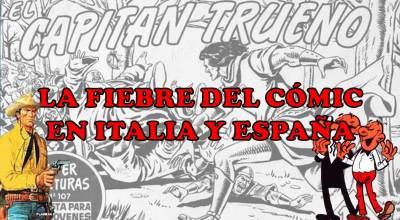 El cómic en sus orígenes - La fiebre del cómic en Italia y España