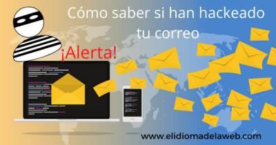 Cómo saber si te han hackeado tu correo electrónico