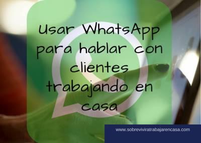 Usar WhatsApp para hablar con clientes trabajando en casa - Sobrevivir a Trabajar en Casa