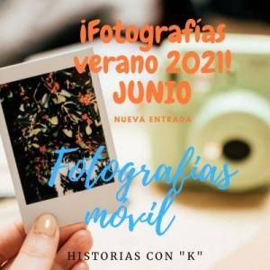 Fotografías móvil: Verano 2021 - junio - Historias con 'K'