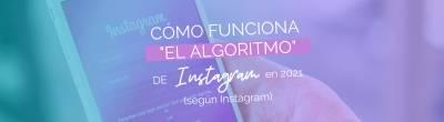 Cómo funciona el algoritmo de Instagram en 2021