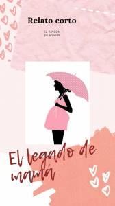 Relato: El legado de mamá - El Rincón de Keren