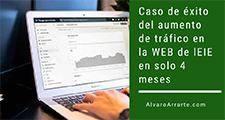 Caso de éxito del aumento de trafico en la WEB de IEIE en solo 4 meses