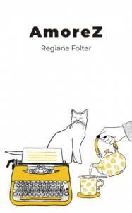 Reseña del libro «AmoreZ» de Regiane Folter