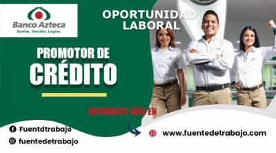 Banco Azteca – Promotor de Crédito