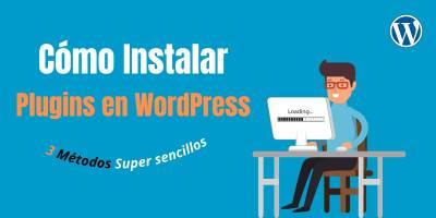 Cómo instalar plugins en WordPress (3 Métodos Fácil)