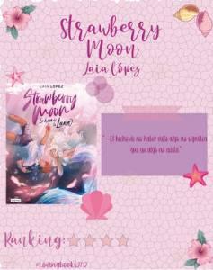 Opinión de: Strawberry Moon:La hija de la Luna de Laia López - Lovingbooks