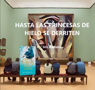 Hasta Las Princesas De Hielo Se Derriten – Iris Romero