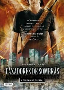 Opinión de: Cazadores de Sombras:Ciudad de Cristal por Cassandra Clare