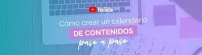 Cómo crear un calendario de contenidos paso a paso