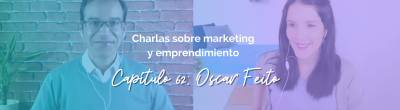 Oscar Feito: Cómo emprender en digital sin morir en el intento