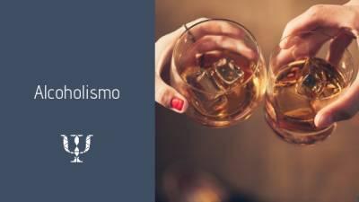 Alcoholismo • Servicios de Psicología
