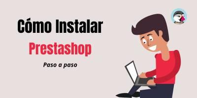 Cómo instalar Prestashop en 3 sencillos pasos 2021