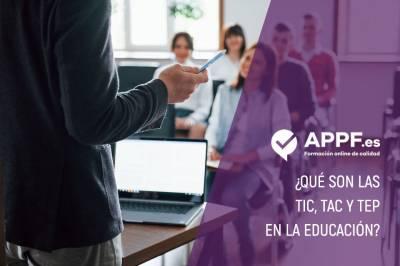 ¿Qué son las TIC, TAC y TEP en la educación? | Tutorial descriptivo