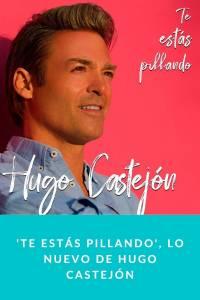 'Te Estás Pillando', lo nuevo de Hugo Castejón - Munduky