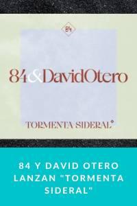 84 y David Otero lanzan 'Tormenta Sideral' - Munduky