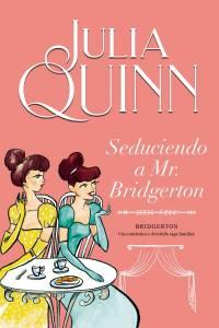 Seduciendo A Mr. Bridgerton - Julia Quinn