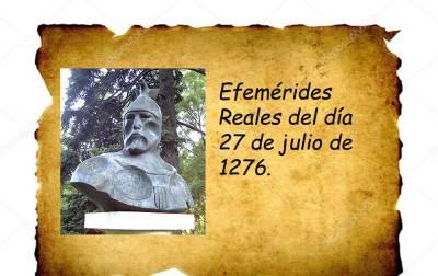 Cosas De Historia Y Arte: Efemérides Reales Del Día 27 De Julio