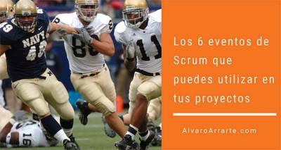 Los 6 eventos de Scrum que puedes utilizar para mejorar tus proyectos