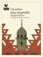 Reseña Un señor muy respetable de Naguib Mahfouz