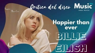 Todo sobre el nuevo disco de Billie Eilish, Happier than ever