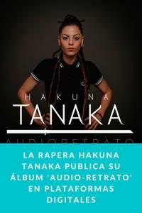 La rapera HAKUNA TANAKA publica su álbum 'Audio-Retrato' en plataformas digitales - Munduky