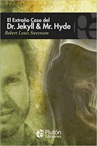 Reseña El extraño caso del Dr. Jekyll y Mr. Hyde de Robert Louis Stevenson