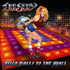Tragedy - Disco Balls To The Wall