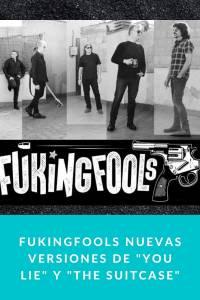 FUKINGFOOLS nuevas versiones de 'You Lie' y 'The Suitcase' - Munduky