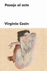 Reseña Pasaje al acto de Virginia Cosin