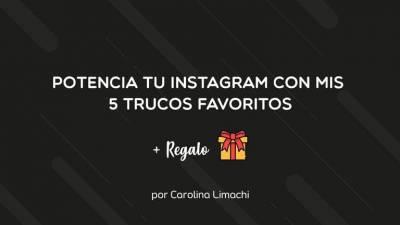 5 trucos para potenciar tu Instagram + ebook gratis de regalo