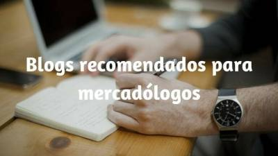 Blogs recomendados para mercadólogos
