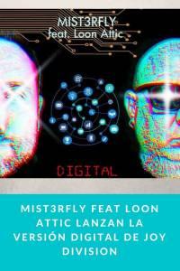 Mist3rfly feat Loon Attic lanzan la versión Digital de Joy Division - Munduky