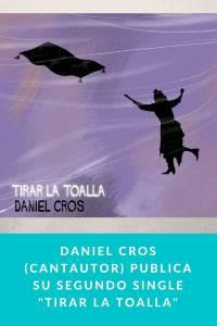 Daniel Cros (Cantautor) publica su segundo single 'Tirar la toalla' - Munduky