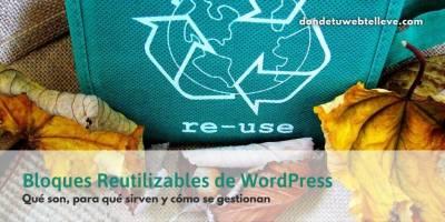 Bloques Reutilizables WordPress ️ ¿Qué son, cómo y para qué se usan?