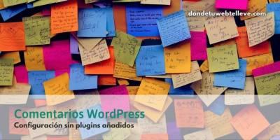 Comentarios WordPress SIN Spam ni Plugins añadidos