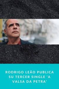 RODRIGO LEÃO publica su tercer single 'A valsa da petra' - Munduky