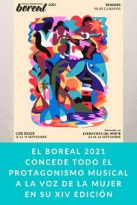 El Boreal 2021 concede todo el protagonismo musical a la voz de la mujer en su XIV edición - Munduky