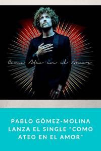"""Pablo Gómez-Molina lanza el single """"Como Ateo en el Amor"""" - Munduky"""
